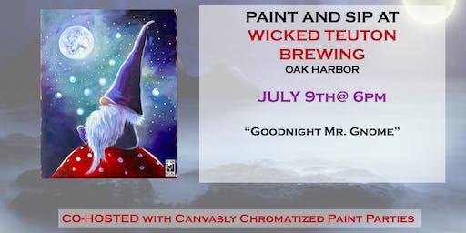 Goodnight Mr. Gnome Paint @ Wicked Teuton