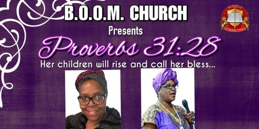 Proverbs 31:28 Women's Conference: Her Children will Arise and Call her Bless