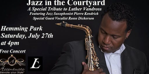 Jazz in the Courtyard ( A Tribute to Luther Vandross)