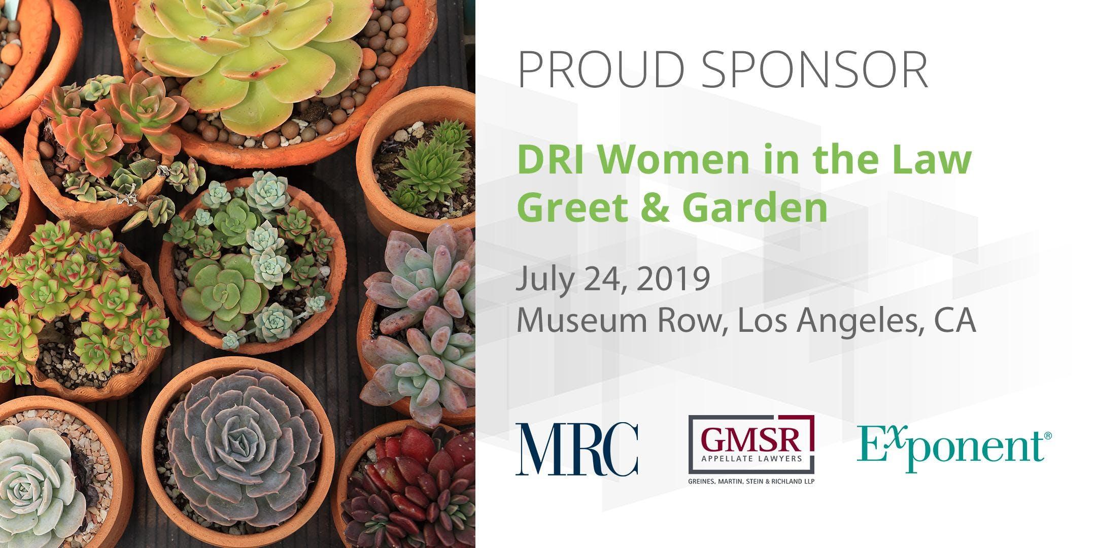 DRI Women in the Law Greet & Garden Event -  7/24/19 Los Angeles, CA