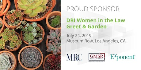 DRI Women in the Law Greet & Garden Event -  7/24/19 Los Angeles, CA tickets
