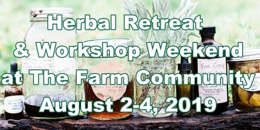 Herbal Retreat and Workshop Weekend at The Farm Community