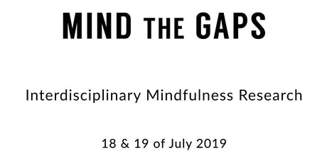 Mind the Gaps: Interdisciplinary Mindfulness Research tickets