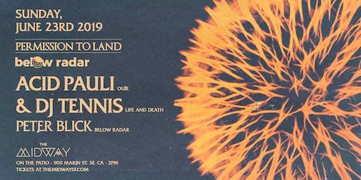 Acid Pauli & DJ Tennis: Permission to Land Sunday June 23