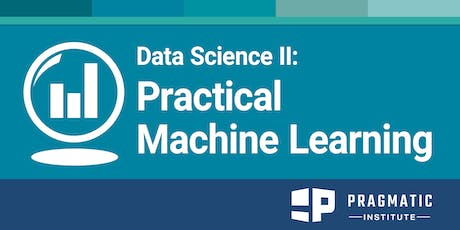 Data Science II: Practical Machine Learning - Chicago tickets