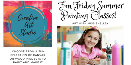 Kids Fun Friday Summer Painting Class! tickets