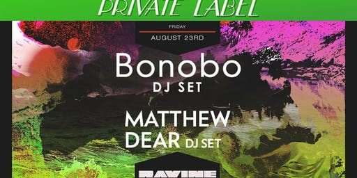 Private Label: Bonobo (DJ Set) & Matthew Dear (DJ Set) - Ravine Atlanta