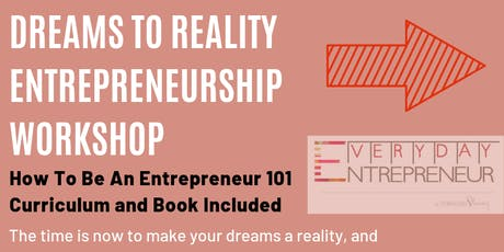 Dreams to Reality Entrepreneurship Workshop 2019  tickets
