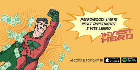 INVESTHERO MEET UP  - EVENTO PER INVESTITORI - ACT.2 biglietti