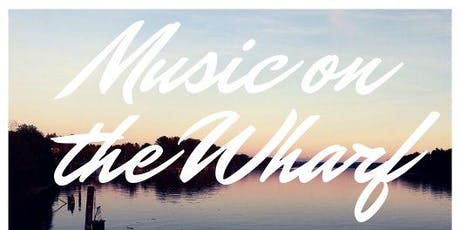 Music on the Wharf Summer Concert Series tickets