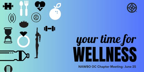 Wellness for Women Entrepreneurs - NAWBO OC Chapter Meeting tickets