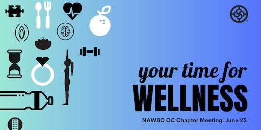 Wellness for Women Entrepreneurs - NAWBO OC Chapter Meeting