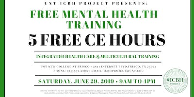 UNT ICBH Project Presents: Integrated Health Care & Multicultural Summer 19 Training