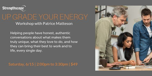 Upgrade Your Energy, a Strengthscope Mini-Workshop with Patrice Matteson