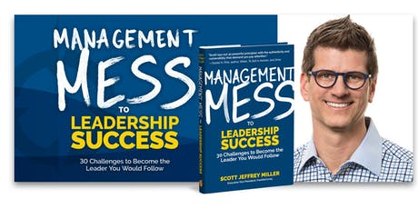 Management Mess to Leadership Success Webcast: 30 Leadership Challenges to Help You Become the Leader You Would Follow  tickets