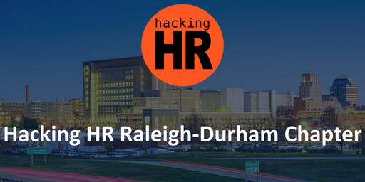 Hacking HR Raleigh - Durham Chapter Meetup 1