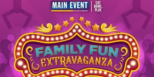 Family Fun Extravaganza!