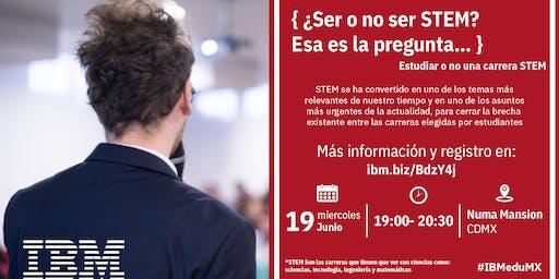 { ¿Ser o no ser STEM? Esa es la pregunta… } D-Talk by IBM