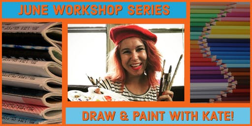 Draw & Paint with Kate: June Art Series