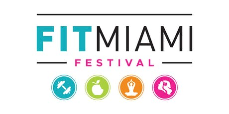FITMIAMI Festival: A Fitness, Beauty, Nutrition, and Wellness Festival tickets
