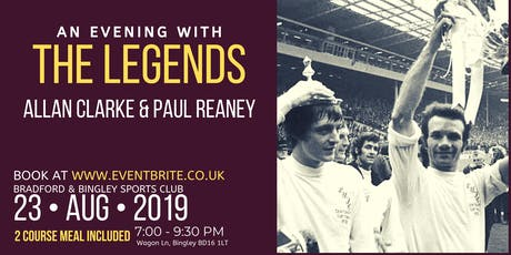 An Evening with Allan Clarke & Paul Reaney tickets