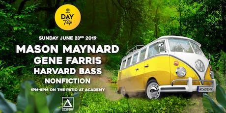Day Trip feat. Mason Maynard, Gene Farris and Harvard Bass tickets