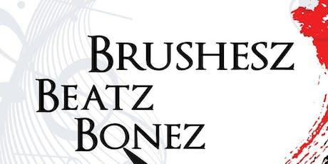 Brushez Beatz Bonez tickets