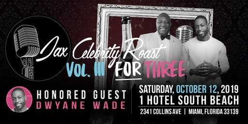 Jax Celebrity Roast Honoring Dwyane Wade
