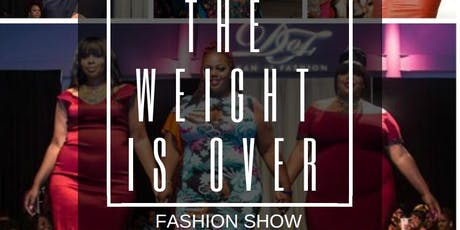 The Weight Is Over Fashion Show  tickets