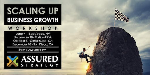 Scaling Up Business Growth Workshop - Costa Mesa, CA