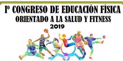 I° CONGRESO DE EDUCACIÓN FÍSICA, ORIENTADO A LA SALUD Y FITNESS
