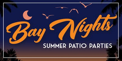 Bay Nights Summer Patio Parties w/  Jimmy Kenny & the Pirate Beach  Band