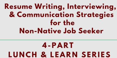 Resume Writing, Interviewing, & Communication Strategies for the Non-Native Job Seeker