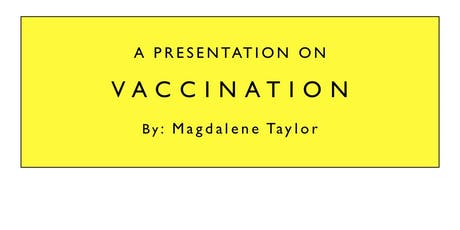 Vaccination Presentation by the editor of the 'Informed Parent' Newsletter tickets
