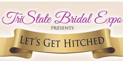 """""""Let's Get Hitched"""" Bridal Expo & Makers Market"""