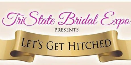 """""""Let's Get Hitched"""" Bridal Expo & Makers Market tickets"""