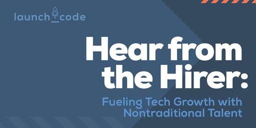 Hear from the Hirer: Fueling Tech Growth with Nontraditional Talent