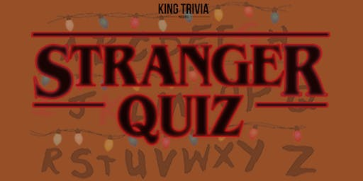 King Trivia Presents: A Stranger Things Themed Event
