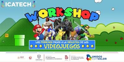 Workshop: Los primeros pasos a la industria de los videojuegos.