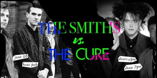 The Smiths vs. The Cure: Live Band tribute @ HVAC Pub