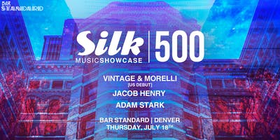 Silk Music Showcase 500 W/ Vintage & Morelli