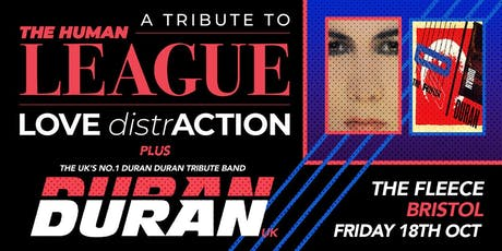 Love Distraction (Human League Tribute) + Duran UK tickets