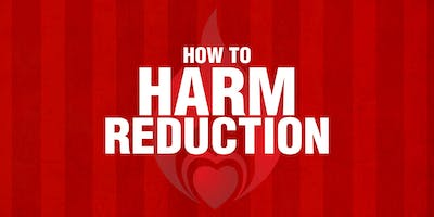 PART 2 How to Harm Reduction: Centering Harm Reduction Principles and Practices