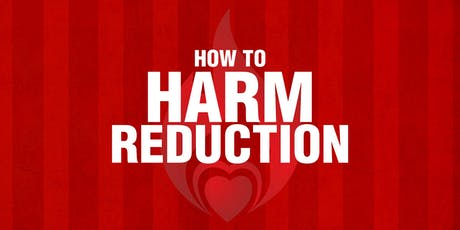 PART 2 How to Harm Reduction: Centering Harm Reduction Principles and Practices tickets