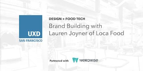Brand Building with Lauren Joyner of Loca Food tickets
