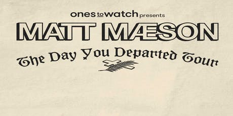 OTW Presents: Matt Maeson – The Day You Departed Tour