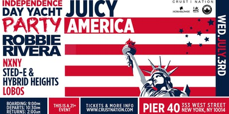 JUICY AMERICA: ROBBIE RIVERA Independence Day Boat Party tickets