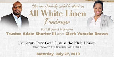 All White Linen Fundraiser for Village of Matteson Trustee Adam Shorter and Clerk Yumeka Brown