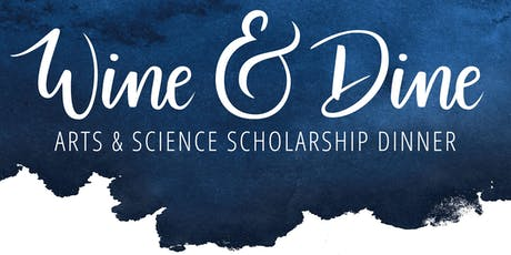Wine & Dine: Arts & Science Scholarship Dinner tickets