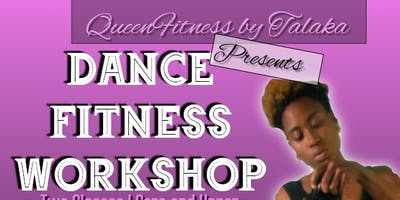 QueenFitness by Talaka Presents Dance Fitness Workshop!